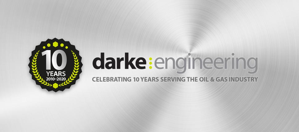 Darke Engineering - 10 years serving the oil and gas industry